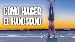 TUTORIAL: CÓMO HACER EL HANDSTAND/PINO