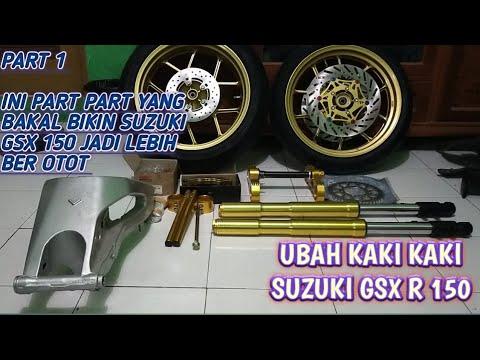UPGRADE KAKI KAKI SUZUKI GSX R 150 | BAGIAN 1