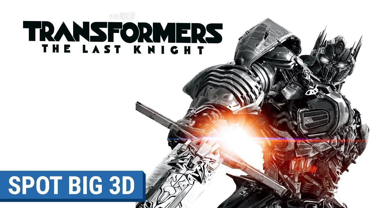 TRANSFORMERS : THE LAST KNIGHT - Spot Big 3D (VF)