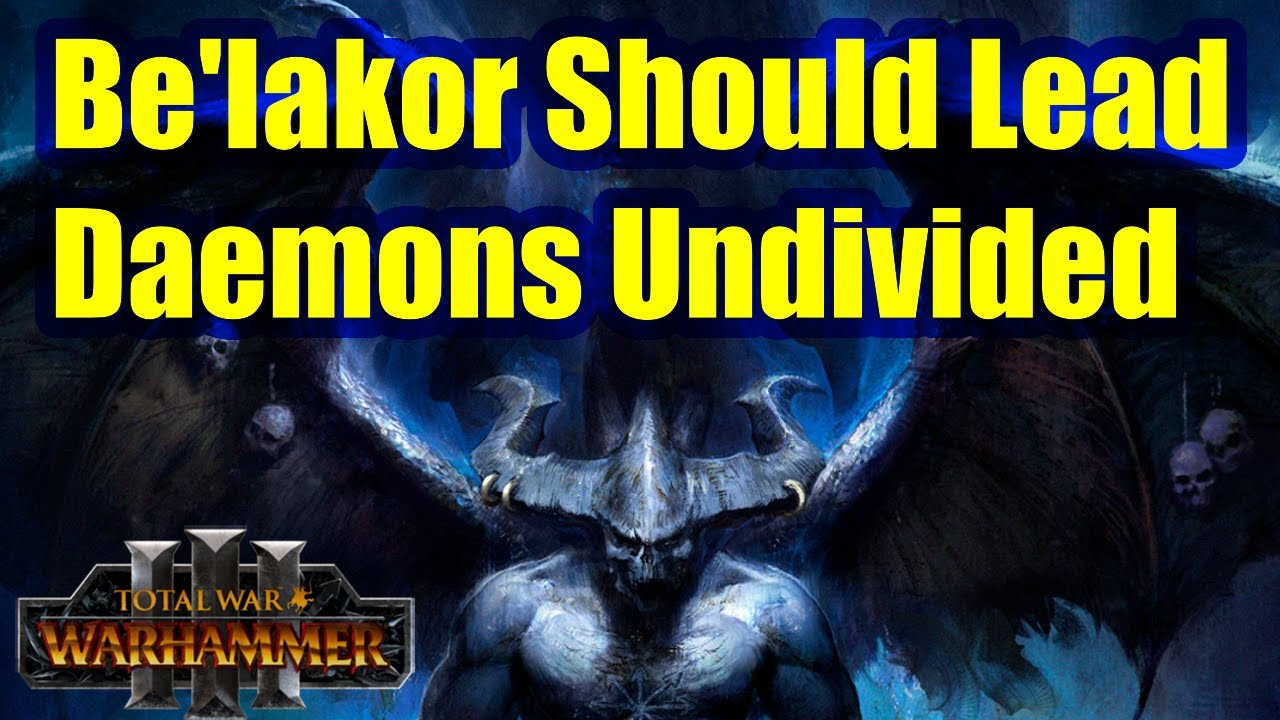 Be'lakor Should Lead A Daemons Undivided Faction - Total War Warhammer 3 - But There May Be Issues