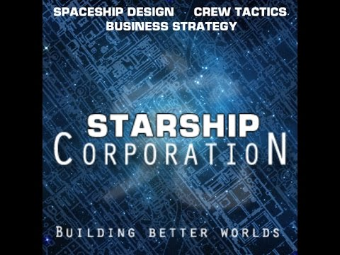 Starship Corporation - Serious Spaceship Business