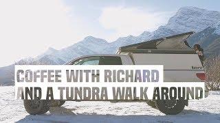 Coffee with Richard and a Tundra Walk Around