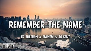 Ed Sheeran - Remember The Name (feat. Eminem & 50 Cent) [Lyrics]
