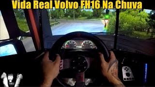 VIDA REAL - EURO TRUCK SIMULATOR 2 - MAPA ORIGINAL #1 - VOLVO FH16 NA CHUVA - VOLANTE G27
