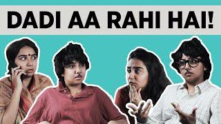 Dadi Aa Rahi Hai | MostlySane
