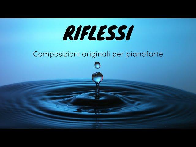 RIFLESSI - Composizioni originali per pianoforte - A.Bianchin, A.Lettieri