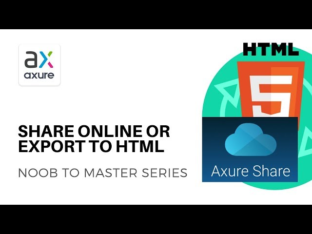 Export to HTML or Share On AxShare | Axure RP: Noob to Master Ep29