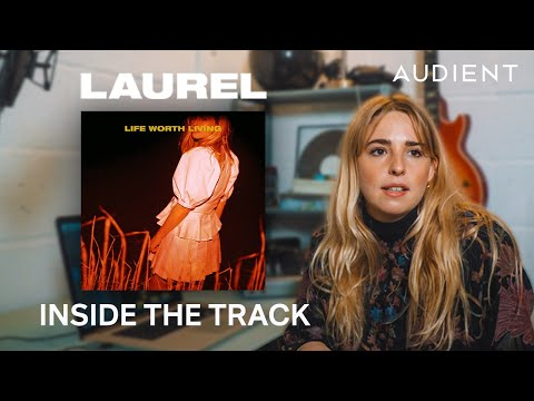How LAUREL produces a Hit Song Inside The Track 'Life Worth Living'