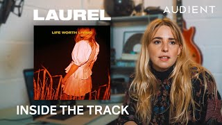 How LAUREL produces a Hit Song - Inside The Track 'Life Worth Living'