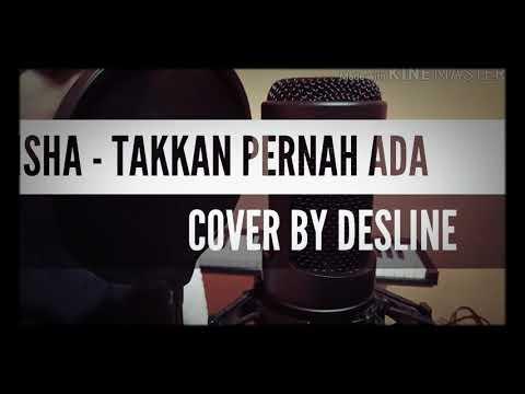 GEISHA - TAKKAN PERNAH ADA (Cover DESLINE)
