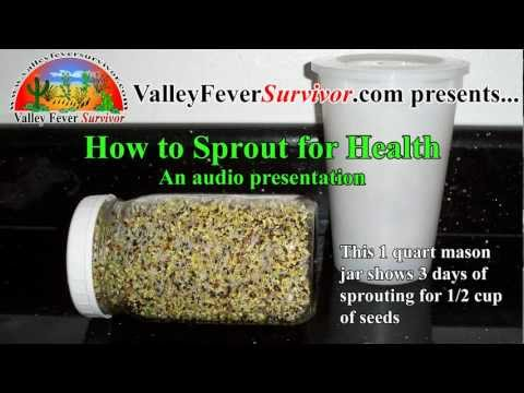 Valley Fever Survivor Presents How to Sprout for Health