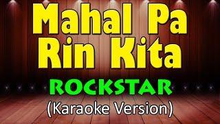 Download MAHAL PA RIN KITA - Rockstar (Karaoke)