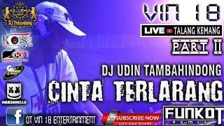 Download UMEP SAMPAI SUBUH || DJ CINTA TERLARANG || TERBARU 2020 VIN 18 || DJ UDIN TAMBAHINDONG