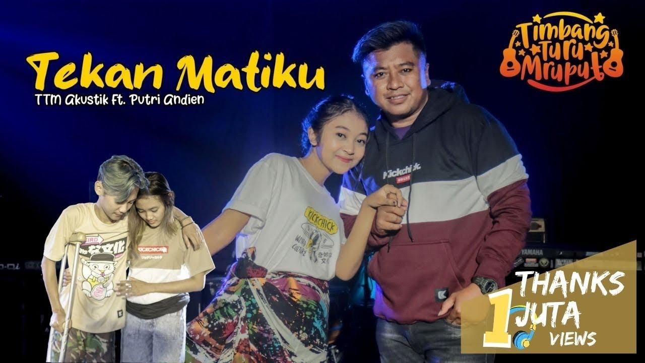 TTM AKUSTIK Ft PUTRI ANDIEN - TEKAN MATIKU (Official Musik Video)