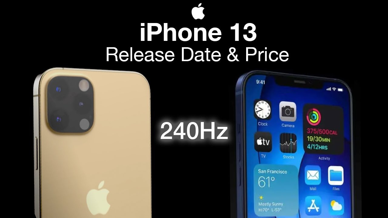 Iphone 13 Release Date And Price Forget 120hz Its Going To Be 240hz Youtube