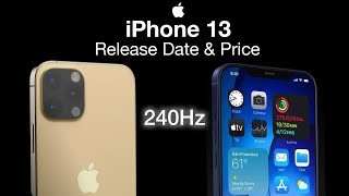 iPhone 13 Release Date and Price - Forget 120Hz, its going to be 240Hz!!!