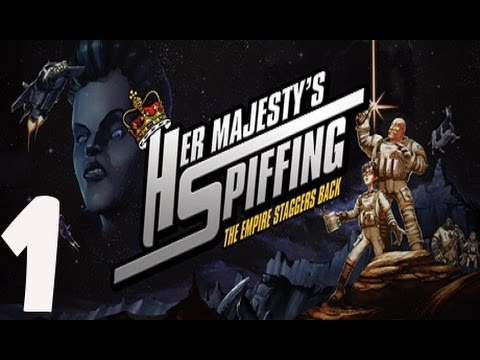 Her Majesty's SPIFFING - Gameplay Walkthrough Part 1 (PC) - No Commentary