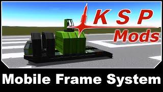 KSP Mods Mobile Frame System