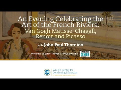 An Evening Celebrating the Art of the French Riviera: Van Gogh, Matisse, Chagall, Renoir and Picasso