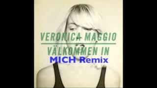 Veronica Maggio - Välkommen in (MICH Remix)