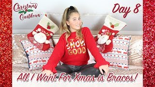 CHRISTMAS COUNTDOWN - *DAY 8* - (all i want for xmas is BRACES!) | Rosie McClelland