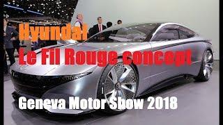 Фантастический Hyundai Le Fil Rouge ЖЕНЕВСКИЙ АВТОСАЛОН 2018 смотреть