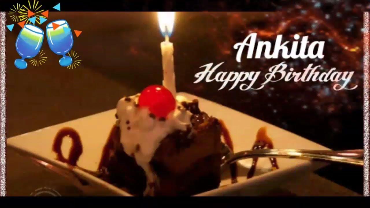 Happy Birthday Ankita Birthday Name Videos Birthday Name Songs
