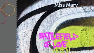 Miss Mary - Battlefield Of Love (radio edit)