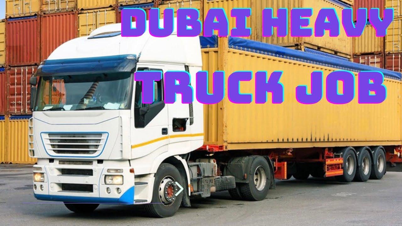 Dubai Heavy Truck Driver Job Salary - Dubai Heavy Truck License Fees