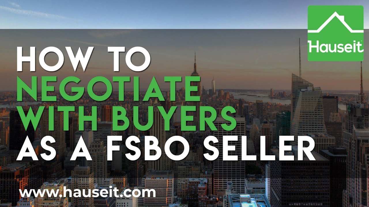 How To Negotiate With Buyers As A Fsbo Seller 2020 Hauseit Fsbo Educational Series Youtube