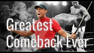 Tiger Woods - Greatest Comeback Ever