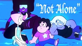 The Crystal Gems - Not Alone ((CONTAINS S2 SPOILERS))