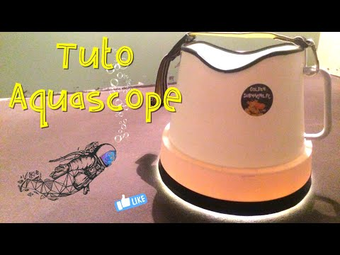 FABRIQUER UN AQUASCOPE LUMINEUX hublotDIY UNDERWATER VIEWER LIGHT