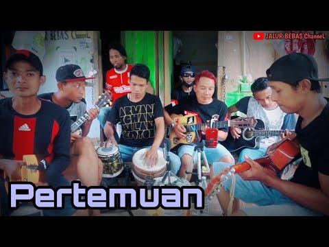 PERTEMUAN||cover pengamen||anak rantau TKI Malaysia