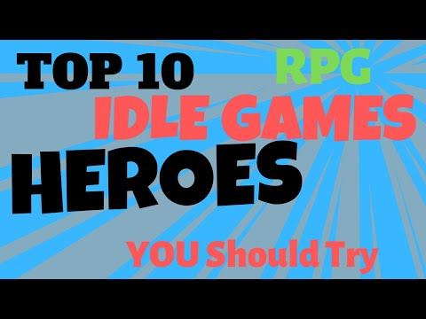 Top 10 Idle Games for Android | Heroes, RPG |in 2019 that you should try | LvL up, Evolve,Grow,Train