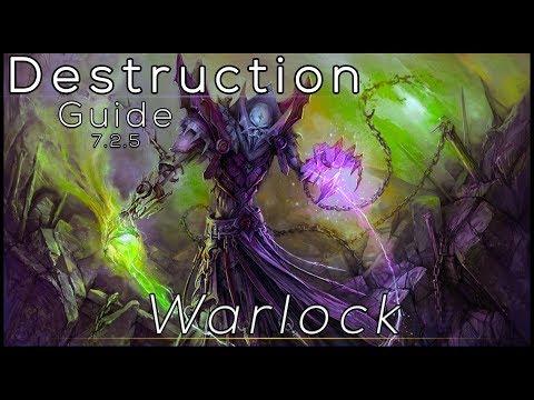 Legion - Destruction Warlock - Full DPS Guide 7.2.5 [Basics]
