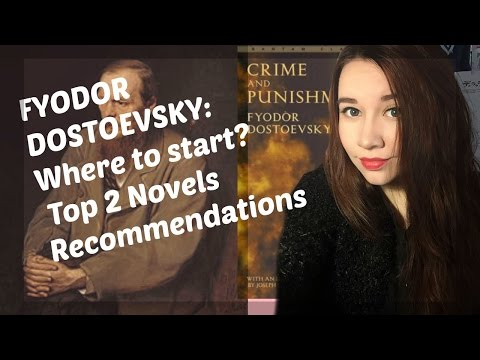 Fyodor Dostoevsky Where to Start? Books Recommendations