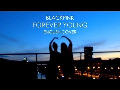 BLACKPINK - FOREVER YOUNG (English Cover)