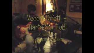 Marta Sui Tubi - Vecchi Difetti    (Cover) 2 MANON 2