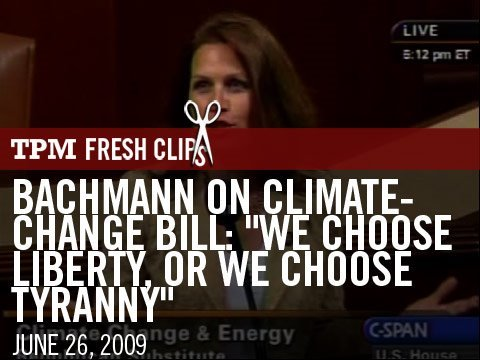 """Bachmann On Climate-Change Bill: """"We Choose Liberty, Or We Choose Tyranny"""""""