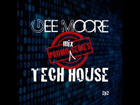 "The promo mix series Ep 2 - Gee Moore ""In the Tech of it"" Tech House"