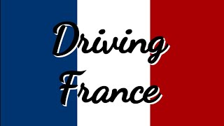 All You Need To Know When Driving In France - Road trips in Europe