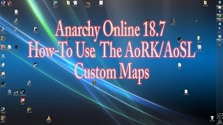 ANARCHY ONLINE 18.7 HOW-TO USE THE AoRK AoSL CUSTOM MAPS