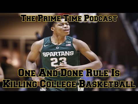 One And Done Rule Is Killing College Basketball