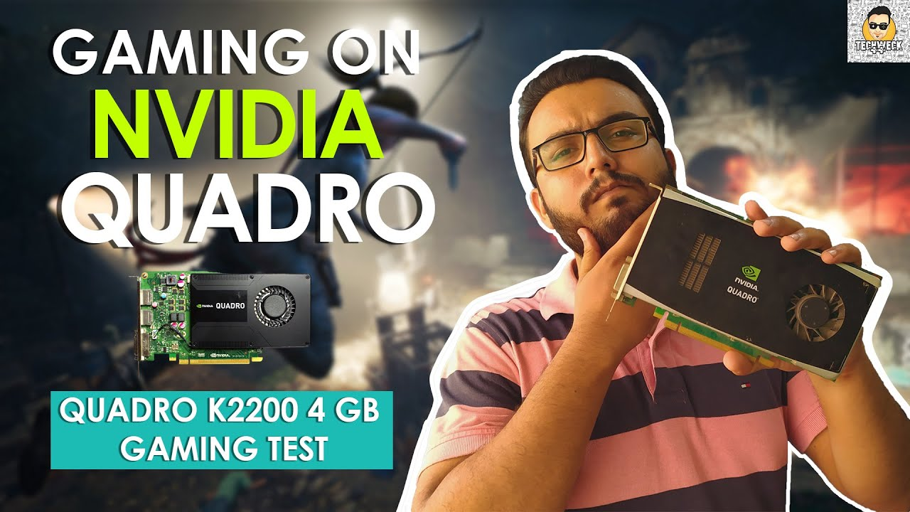 Can You Game On Quadro What Are Quadros Used For Nvidia Quadro K2200 Gaming Test Youtube
