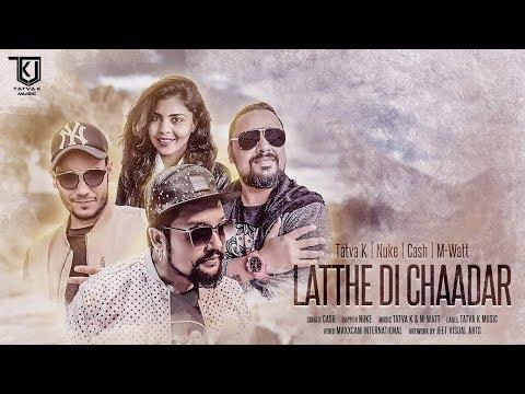 Latthe Di Chaadar   Tatva K    Cash   Nuke   M-Watt   Official Video  
