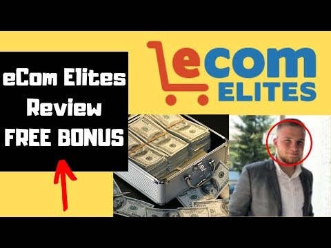 eCom Elites Review (2019) | Don't Buy Without Seeing This