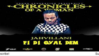 Jahvillani – Fi Di Gyal Dem [Chronicles Of A Woman]  - July 2016