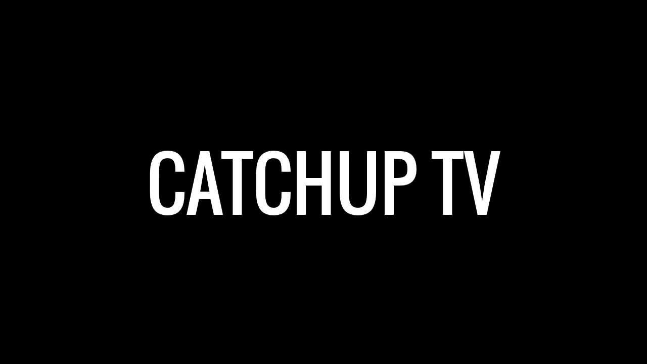 Catchup Tv Youtube