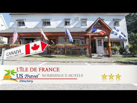 L'Île de France - Nominingue Hotels, Canada